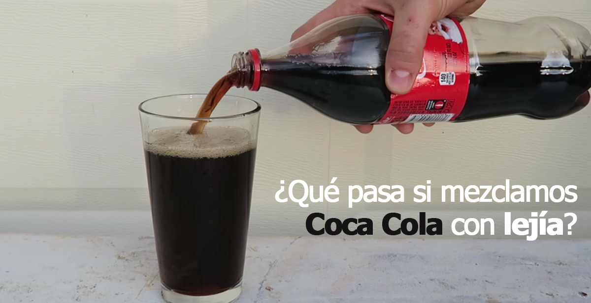 que pasa si mezclamos coca cola con lejia