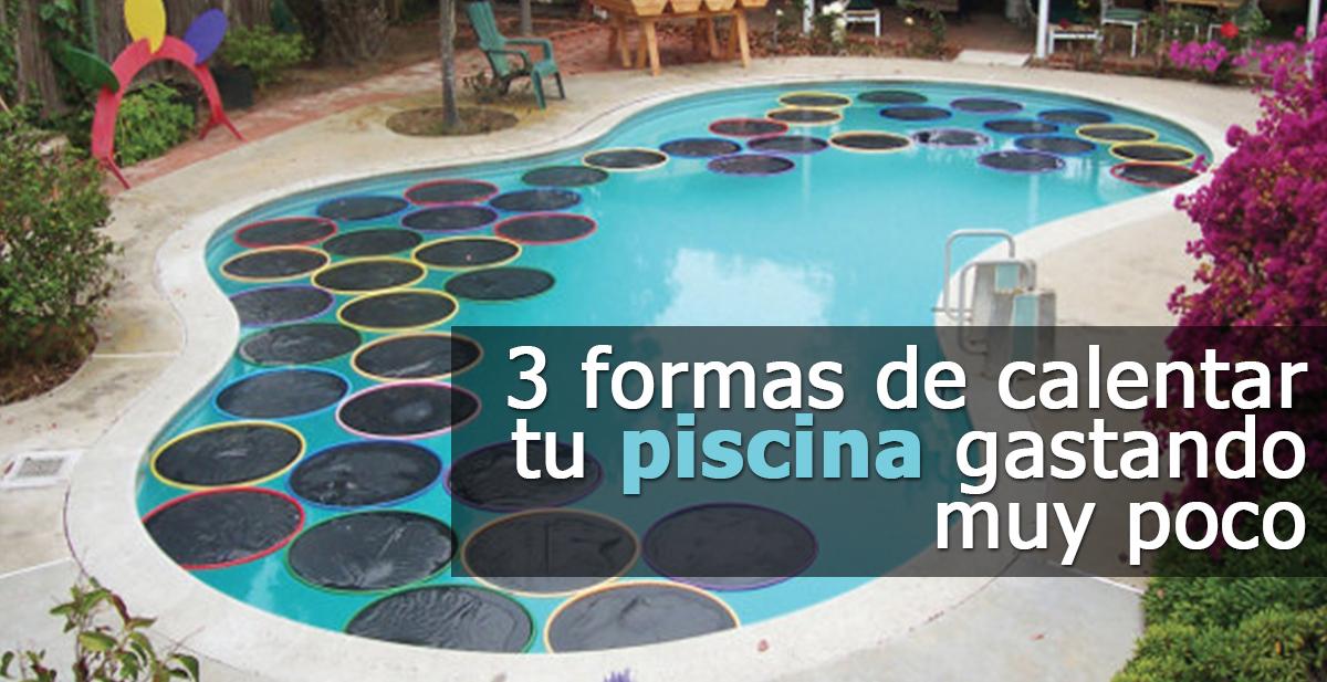 3 formas de calentar tu piscina gastando muy poco