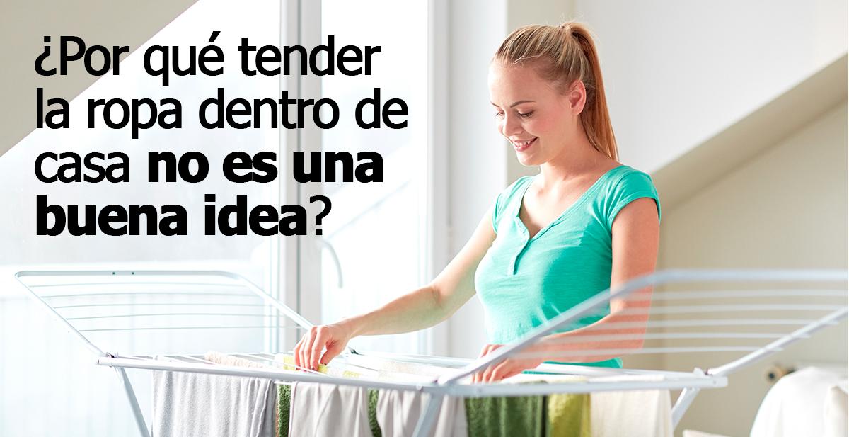 por que tender la ropa dentro de casa no es buena idea