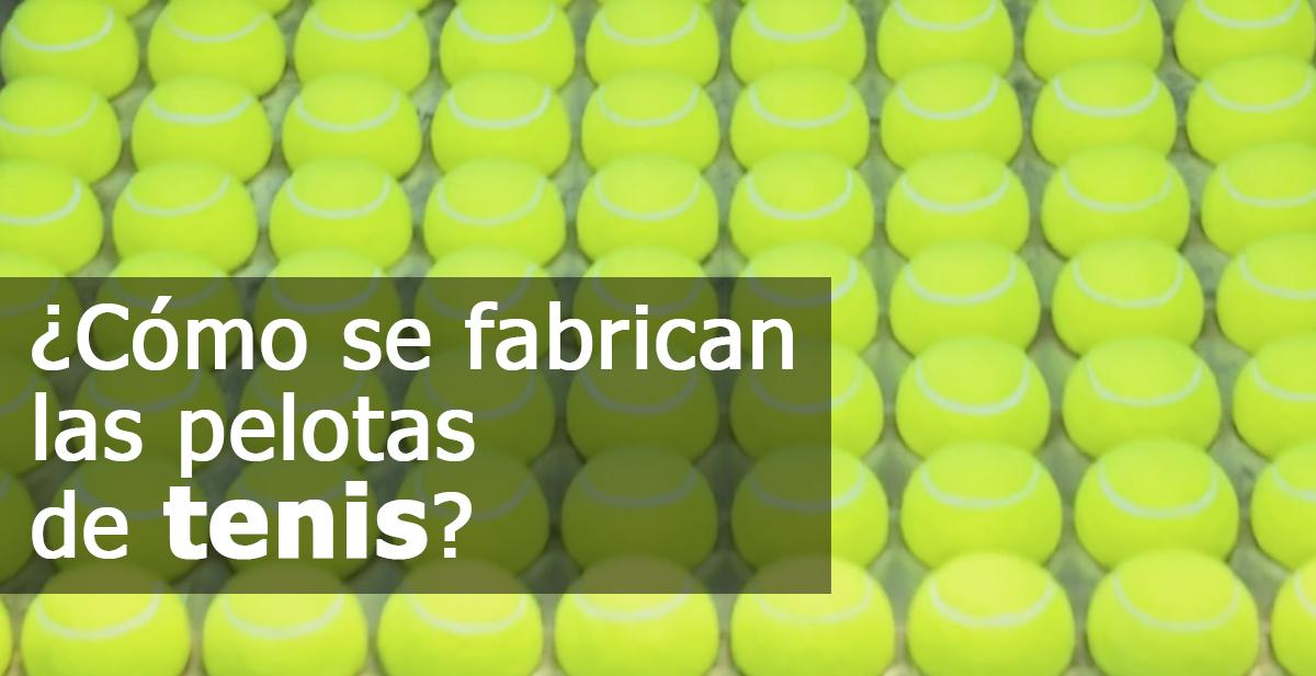 como se hacen las pelotas de tenis