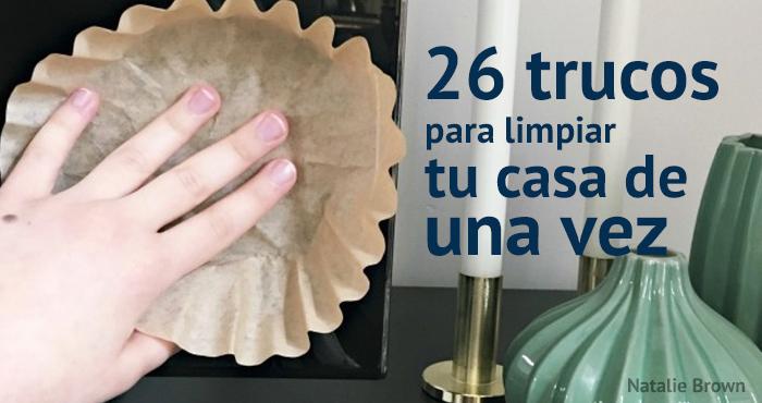 26 trucos para limpiar la casa perfectamente de una sola - Limpiar una casa ...