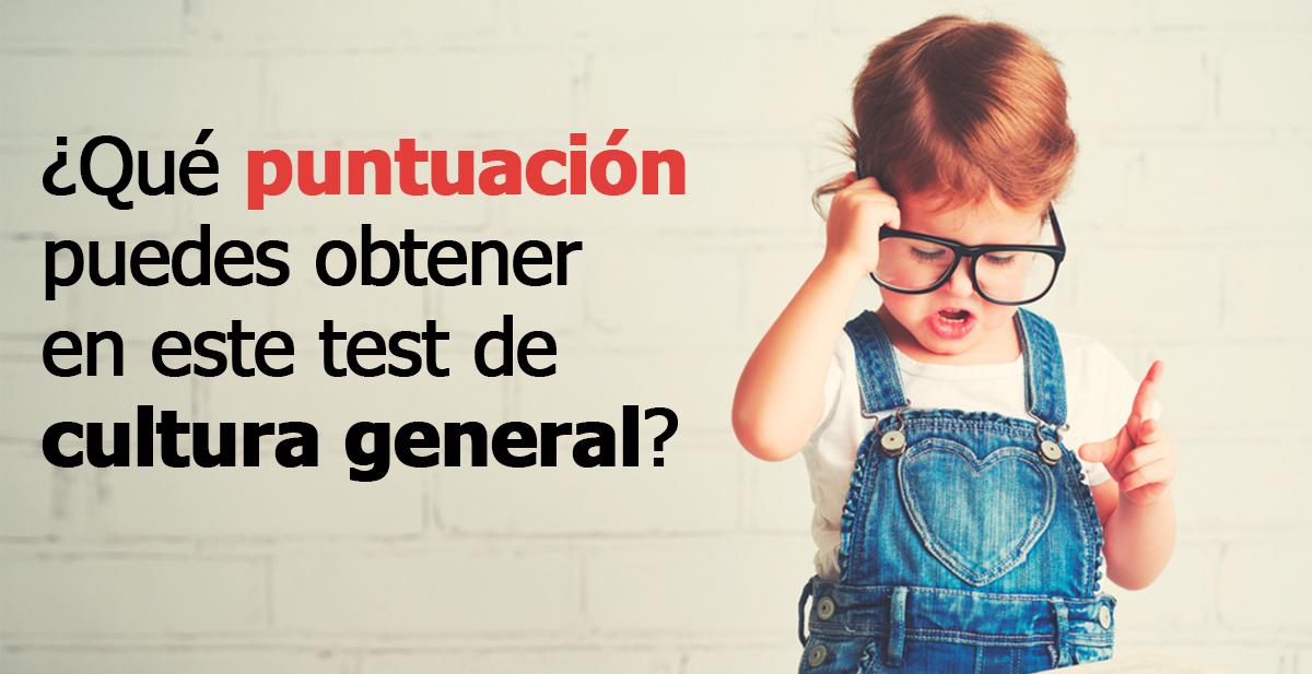 puntuacion test cultura general