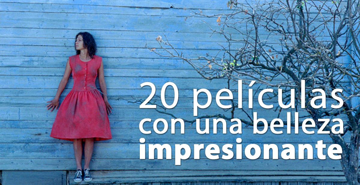 20 peliculas con una belleza impresionante