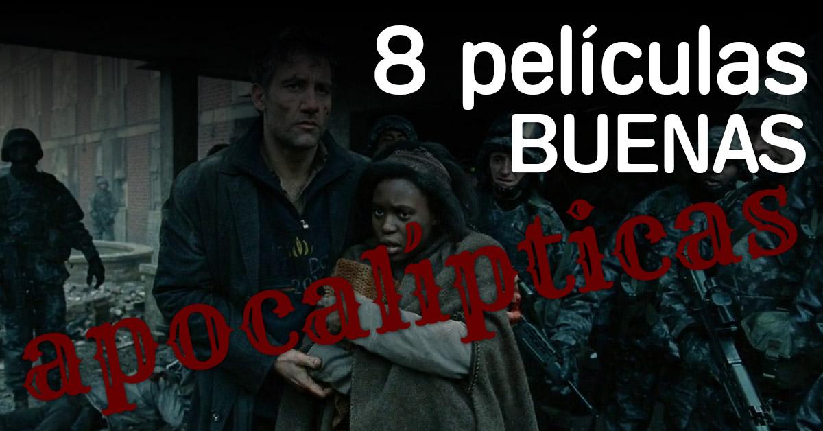 8 buenas películas apocalípticas para ver antes de que se ...