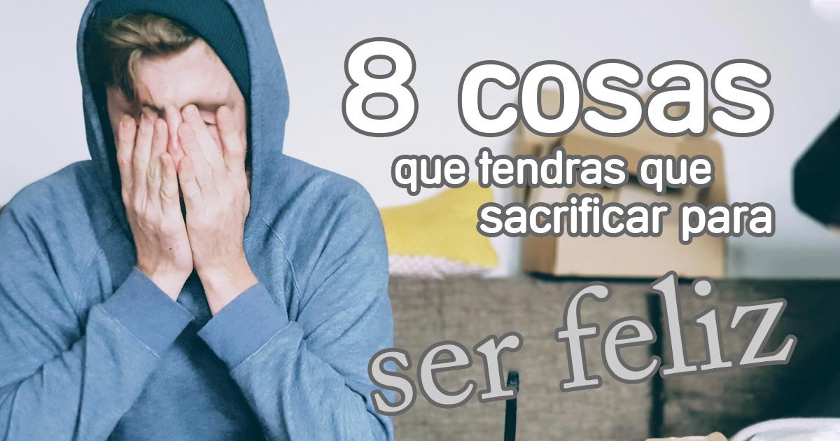 sacrificios-ser-feliz